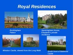 Royal Residences Sandringham House, Elizabeth's private residence Buckingham