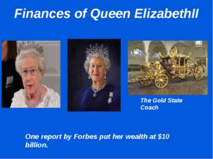 Finances of Queen ElizabethII The Gold State Coach One report by Forbes put h