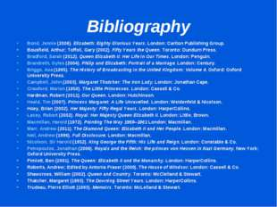 Bibliography Bond, Jennie (2006). Elizabeth: Eighty Glorious Years. London: C