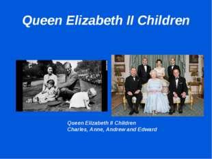 Queen Elizabeth II Children Queen Elizabeth II Children Charles, Anne, Andrew