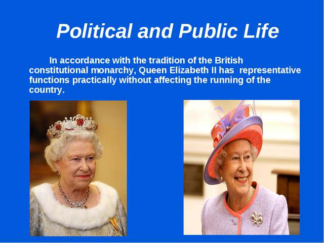 Political and Public Life 		In accordance with the tradition of the British...