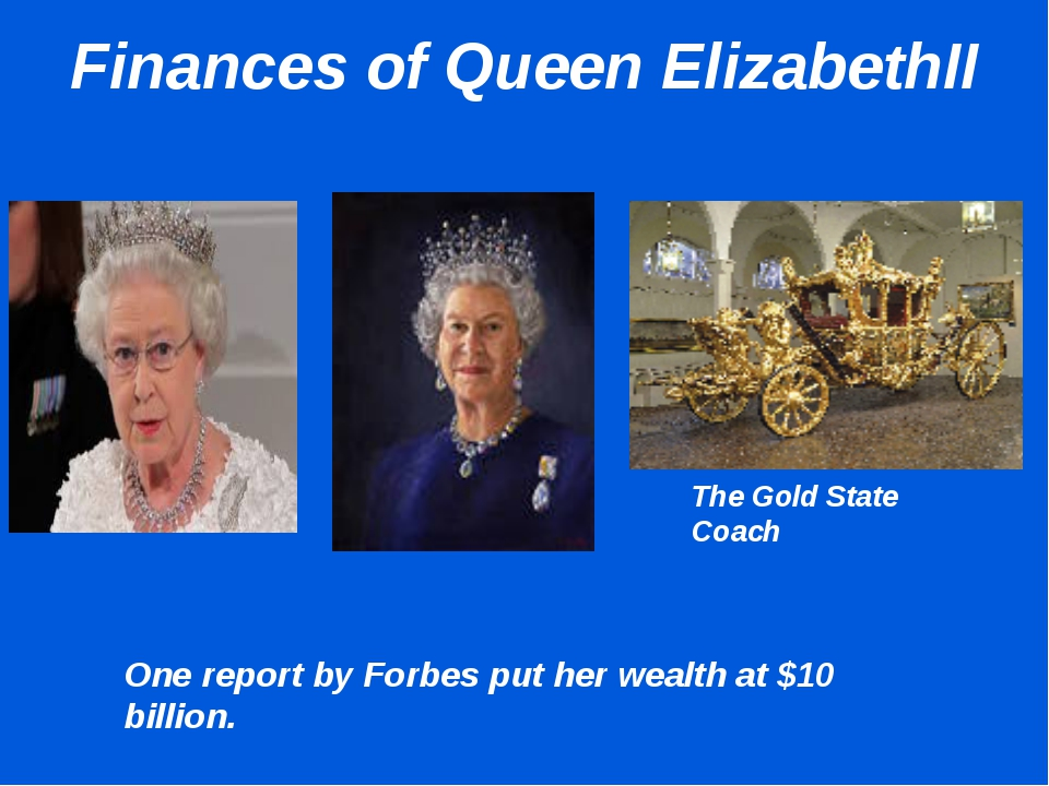 Finances of Queen ElizabethII The Gold State Coach One report by Forbes put h...