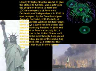 Liberty Enlightening the World, to give the statue its full title, was a gift