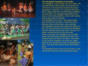 The Aboriginal Population in Australia The aborigines, who had their own rich