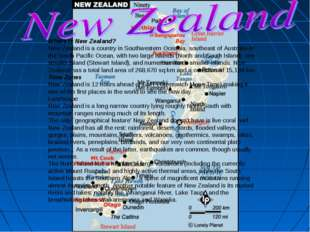 Where is New Zealand? New Zealand is a country in Southwestern Oceania, south