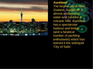 Auckland The largest city in New Zealand, Auckland, is almost enclosed by wat
