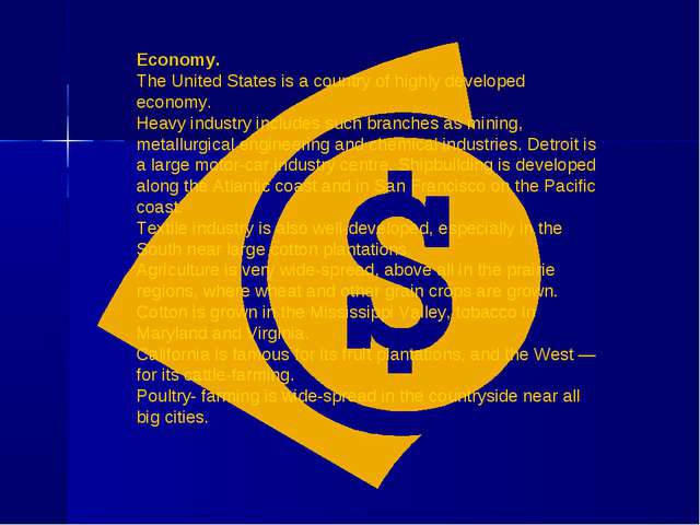 Economy. The United States is a country of highly developed economy. Heavy in...
