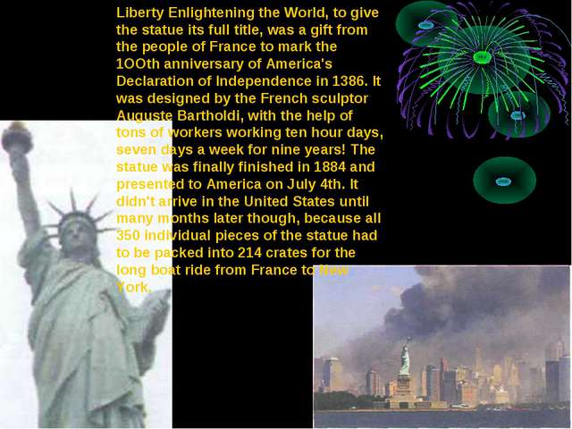 Liberty Enlightening the World, to give the statue its full title, was a gift...