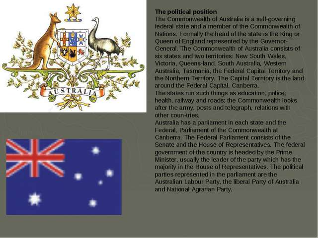 The political position The Commonwealth of Australia is a self-governing fede...