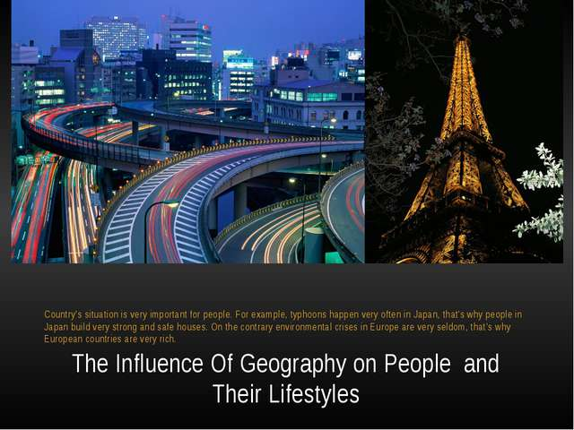 The Influence Of Geography on People  and Their Lifestyles Country's situati...