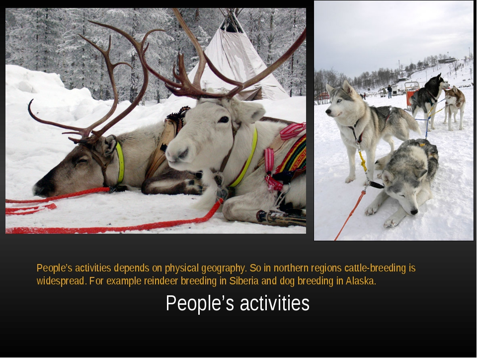 People's activities People's activities depends on physical geography. So in...