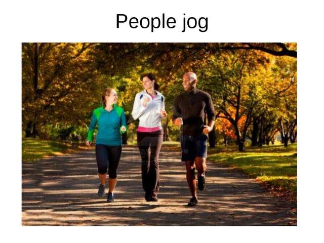 People jog