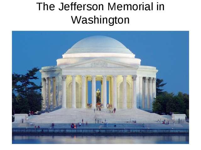 The Jefferson Memorial in Washington