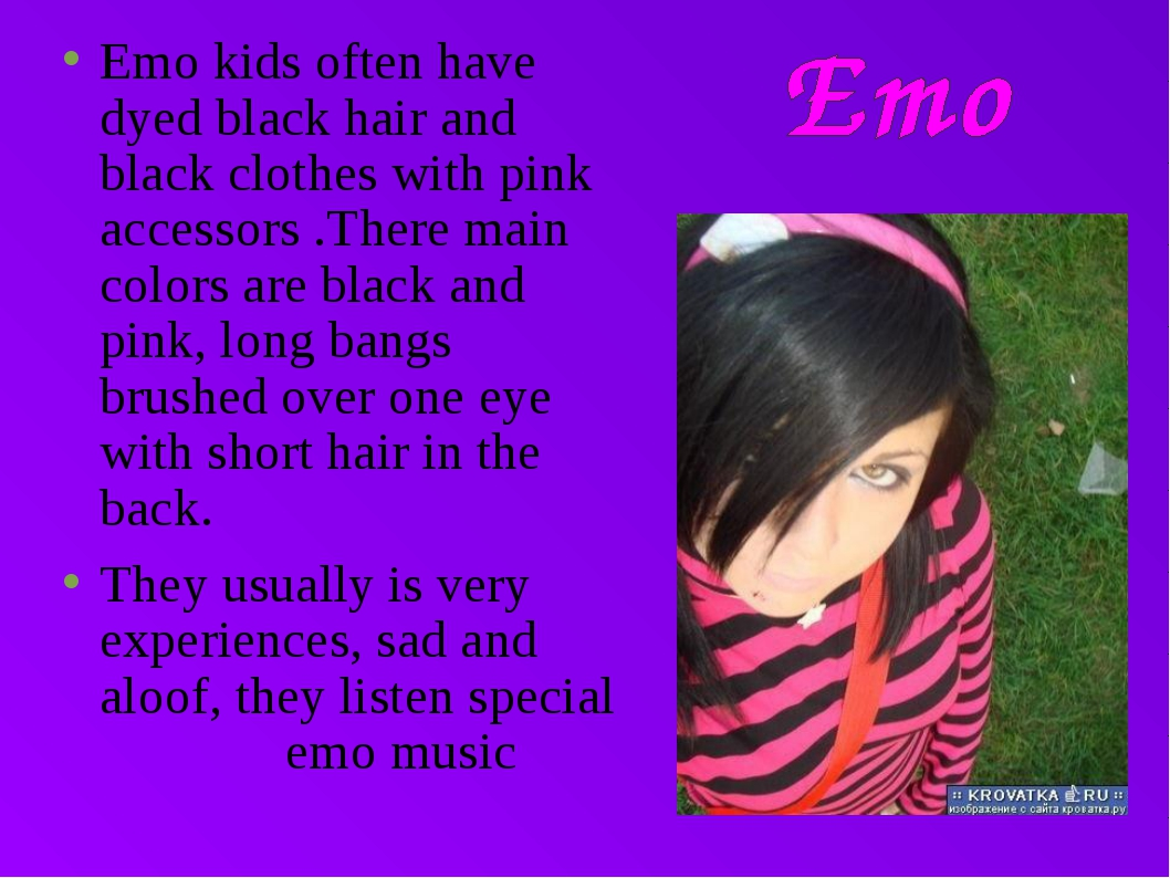 Emo kids often have dyed black hair and black clothes with pink accessors .Th...