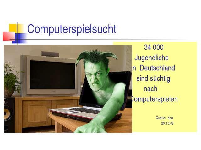 Computerspielsucht 34 000 Jugendliche in Deutschland sind süchtig nach Comput...