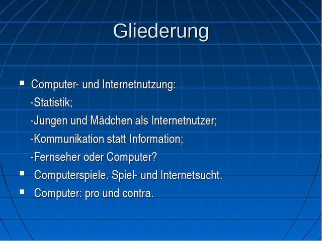 Gliederung Computer- und Internetnutzung: -Statistik; -Jungen und Mädchen als...
