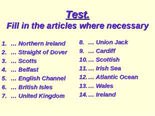 Test. Fill in the articles where necessary … Northern Ireland … Straight of D
