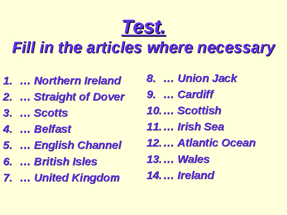 Test. Fill in the articles where necessary … Northern Ireland … Straight of D...