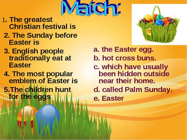 1. The greatest Christian festival is 2. The Sunday before Easter is 3. Engli...