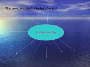What do you associate St.Valentine's Day with? St. Valentine's Day