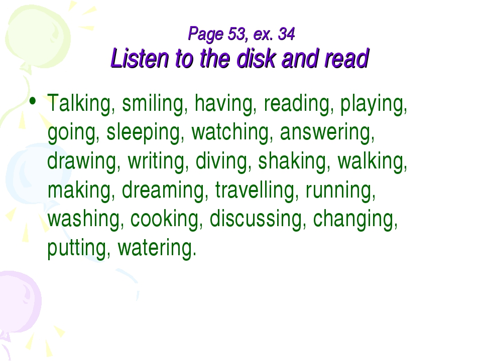 Page 53, ex. 34 Listen to the disk and read Talking, smiling, having, reading...