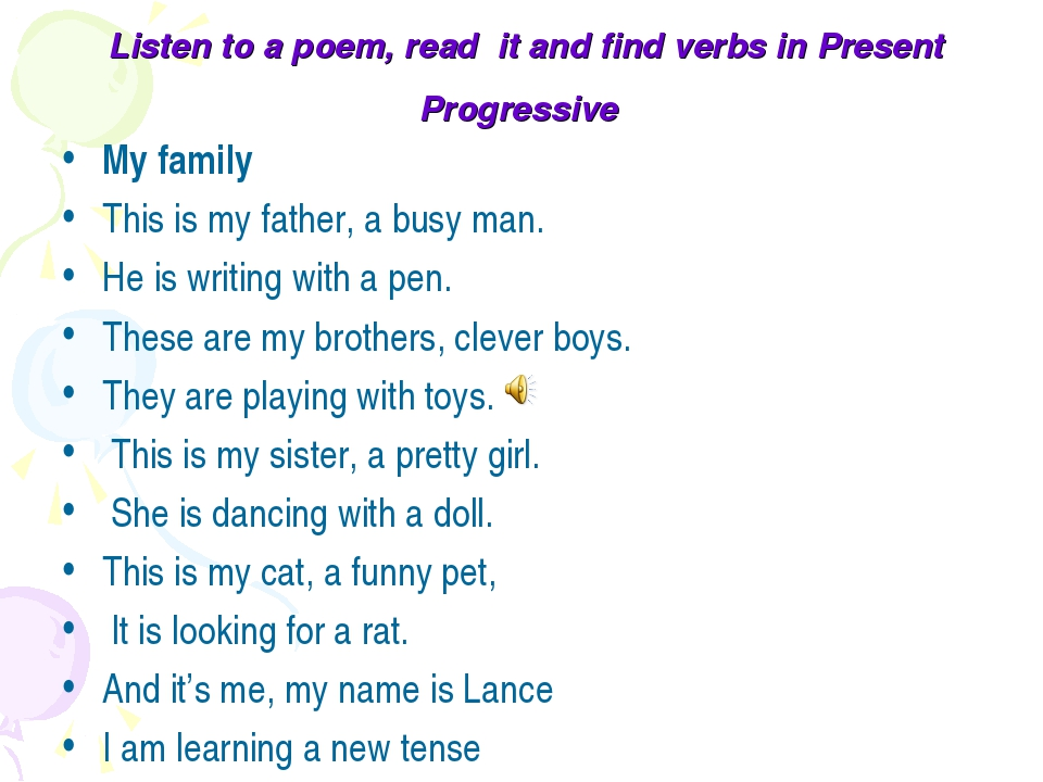 Listen to a poem, read it and find verbs in Present Progressive My family Thi...
