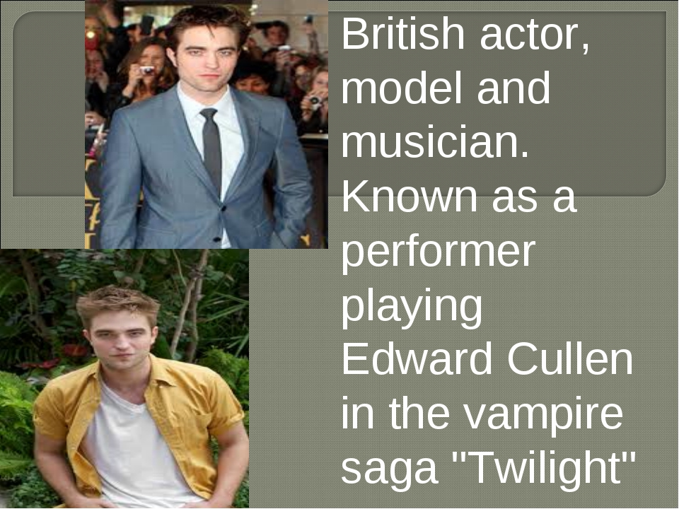 British actor, model and musician. Known as a performer playing Edward Cullen...