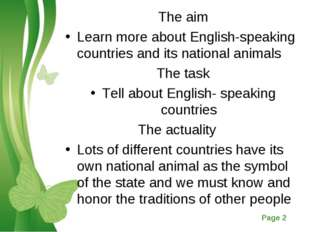 The aim Learn more about English-speaking countries and its national animals