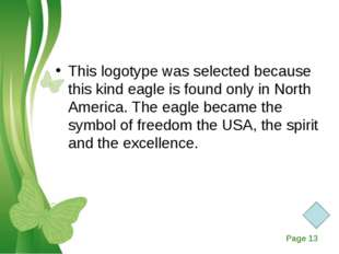 This logotype was selected because this kind eagle is found only in North Ame
