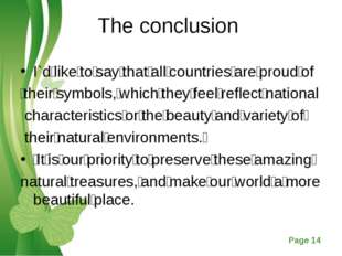 The conclusion I`d like to say that all countries are proud of  their symbols
