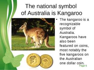 The national symbol of Australia is Kangaroo The kangaroo is a recognizable s