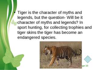 Tiger is the character of myths and legends, but the question- Will be it cha