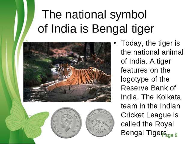 The national symbol of India is Bengal tiger Today, the tiger is the national...