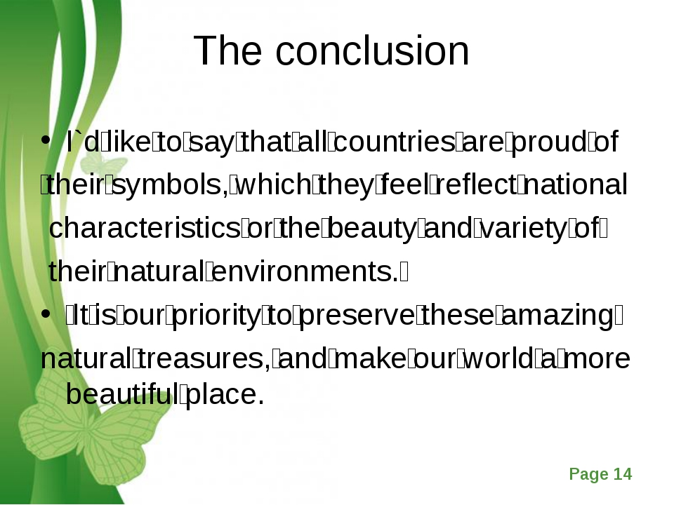 The conclusion I`d like to say that all countries are proud of  their symbols...