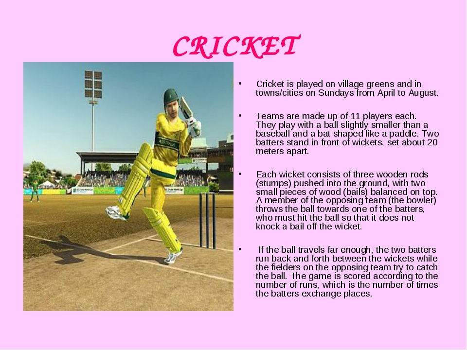 CRICKET Cricket is played on village greens and in towns/cities on Sundays fr...
