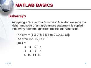 CS 111 * Subarrays Assigning a Scalar to a Subarray: A scalar value on the ri