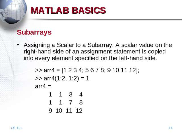 CS 111 * Subarrays Assigning a Scalar to a Subarray: A scalar value on the ri...