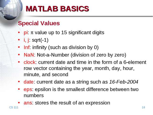 CS 111 * Special Values pi:  value up to 15 significant digits i, j: sqrt(-1...