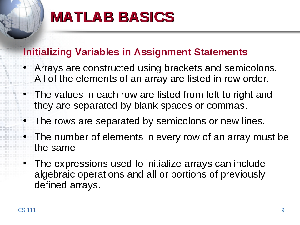 CS 111 * MATLAB BASICS Initializing Variables in Assignment Statements Arrays...