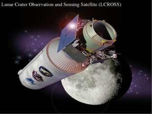 Lunar Crater Observation and Sensing Satellite (LCROSS)