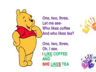 One, two, three, Let me see- Who likes coffee And who likes tea? One, two, th