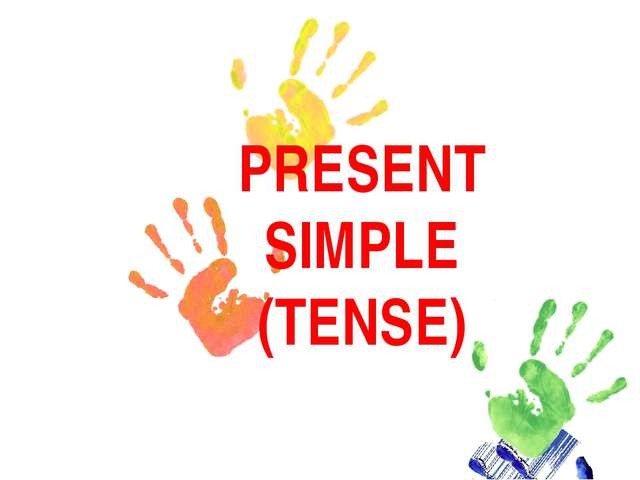 PRESENT SIMPLE (TENSE)