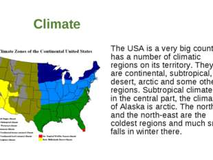 Climate The USA is a very big country it has a number of climatic regions on