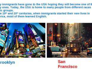 Many immigrants have gone to the USA hoping they will become one of the lucky