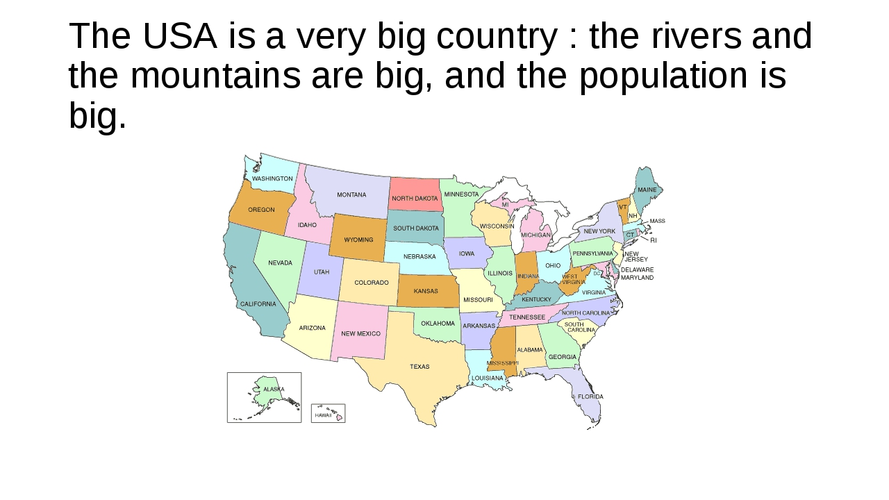 The USA is a very big country : the rivers and the mountains are big, and the...
