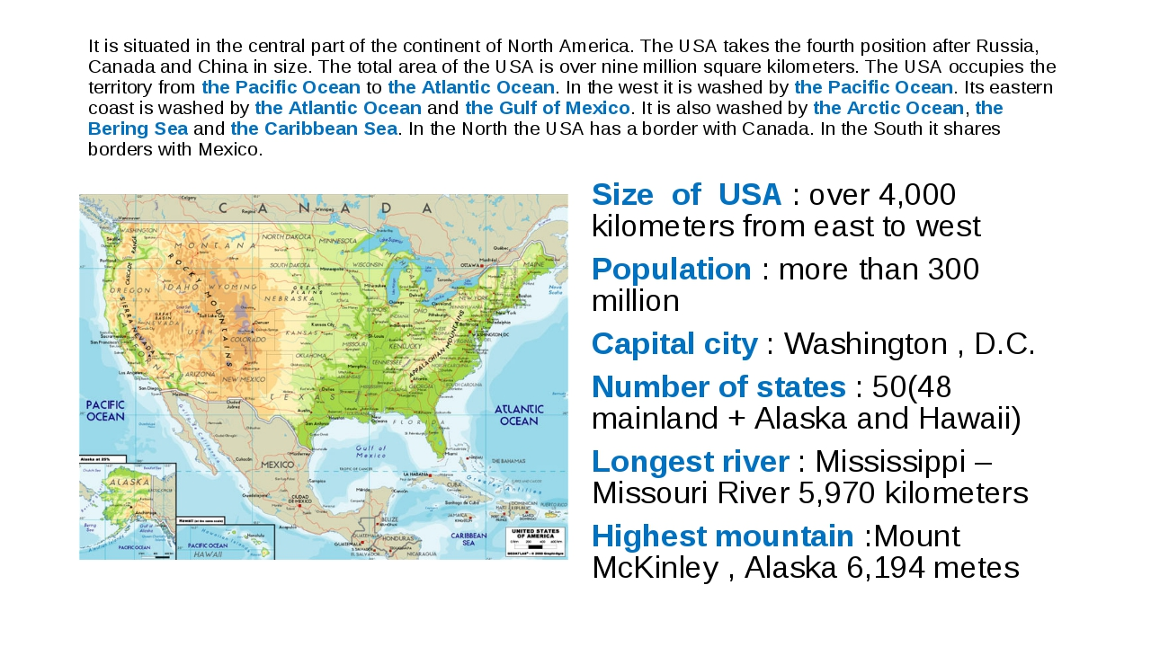 It is situated in the central part of the continent of North America. The USA...