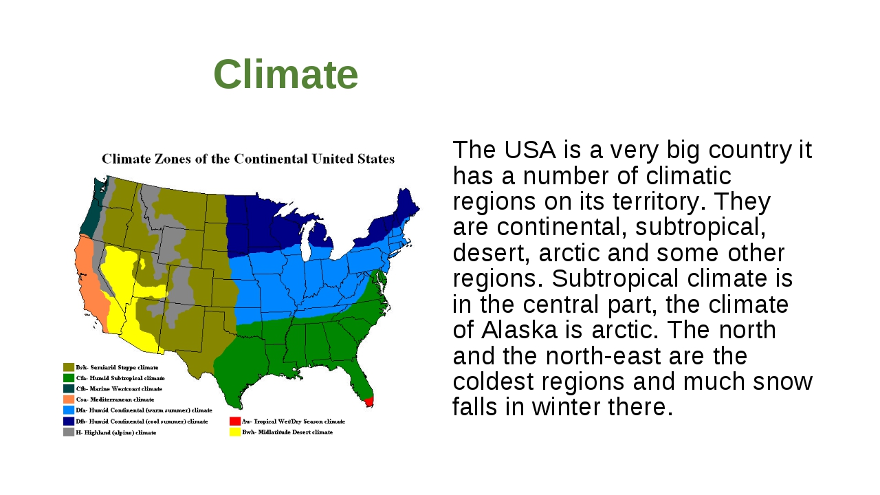 Climate The USA is a very big country it has a number of climatic regions on...