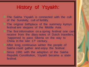 History of Ysyakh: The Sakha Ysyakh is connected with the cult of the Sundei