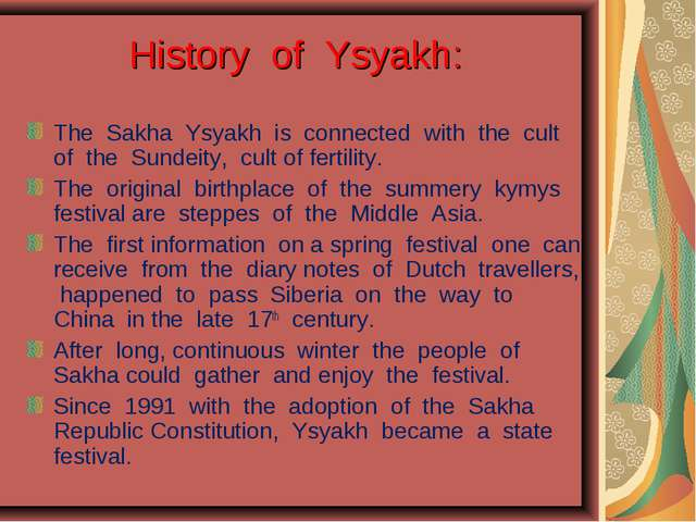 History of Ysyakh: The Sakha Ysyakh is connected with the cult of the Sundei...