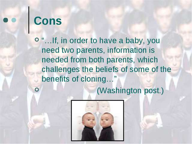 "Cons ""…If, in order to have a baby, you need two parents, information is need..."